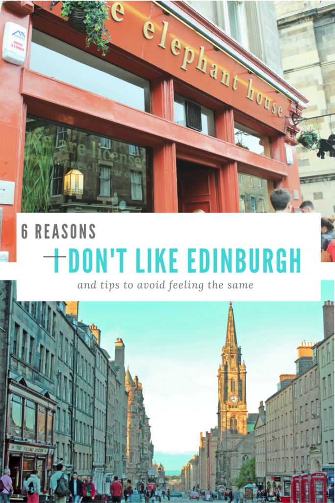 6 reasons I don't like Edinburgh